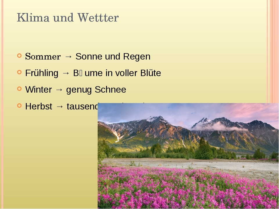 Klima und Wettter Sommer → Sonne und Regen Frühling → Bӓume in voller Blüte W...
