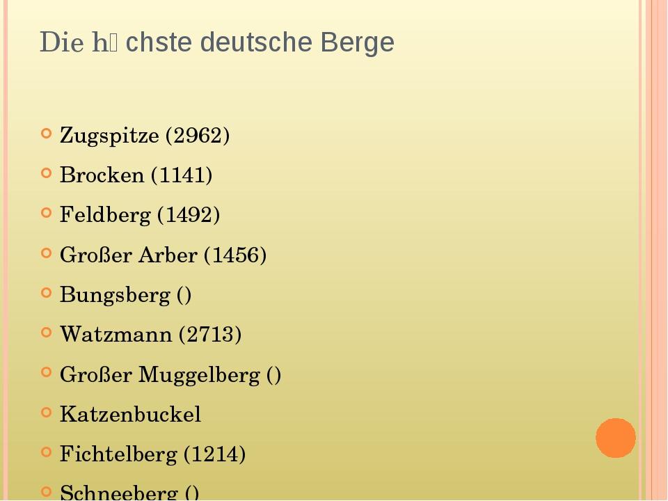 Die hӧchste deutsche Berge Zugspitze (2962) Brocken (1141) Feldberg (1492) Gr...