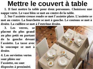 1. Il faut mettre la table pour deux personnes. Choisissez une nappe verte. L