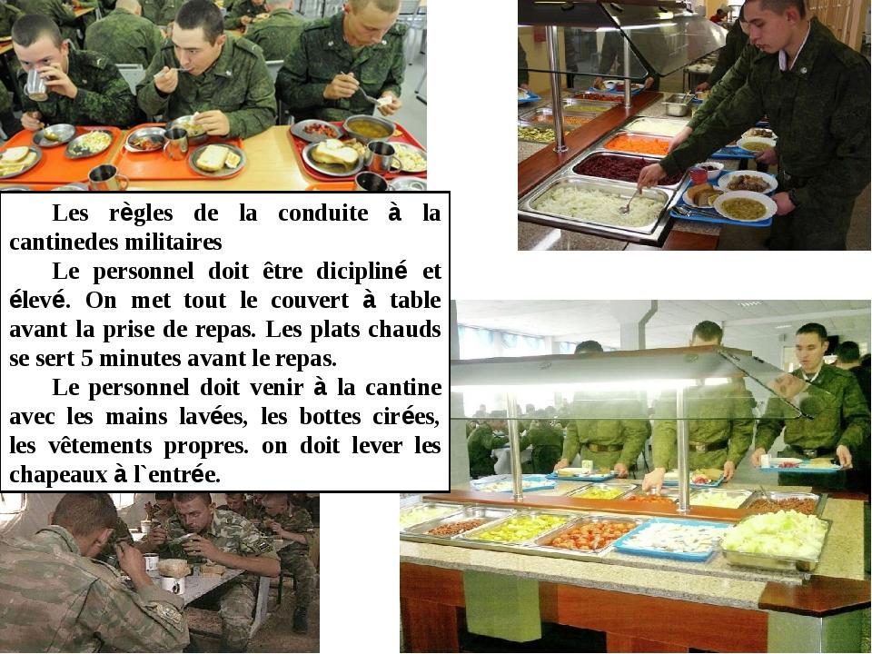 Les règles de la conduite à la cantinedes militaires Le personnel doit être...