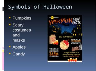 Symbols of Halloween Pumpkins Scary costumes and masks Apples Candy