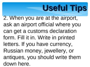 Useful Tips 2. When you are at the airport, ask an airport official where you