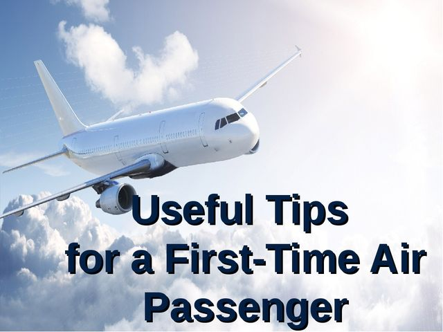 Useful Tips for a First-Time Air Passenger