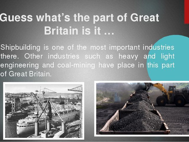 Guess what's the part of Great Britain is it … Shipbuilding is one of the mos...