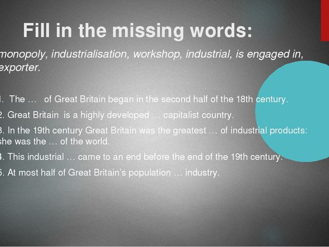 Fill in the missing words: monopoly, industrialisation, workshop, industrial,...