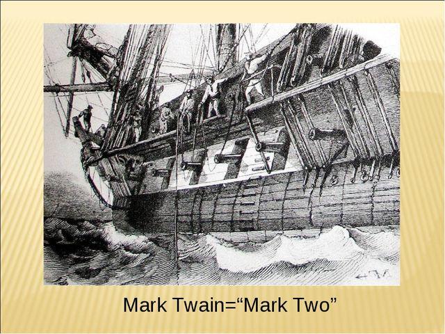 "Mark Twain=""Mark Two"""