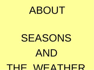 ABOUT                         ABOUT                       SEASONS