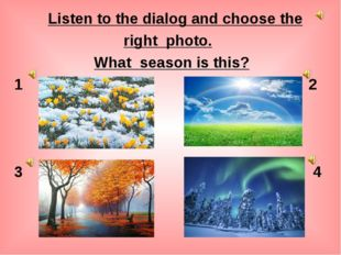 Listen to the dialog and choose the               Listen to the dialog and c