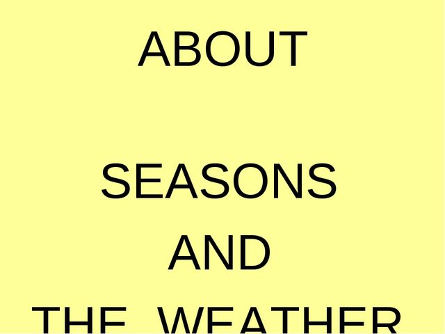ABOUT                         ABOUT                       SEASONS...
