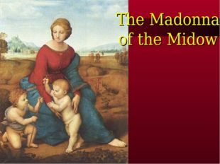 The Madonna of the Midow