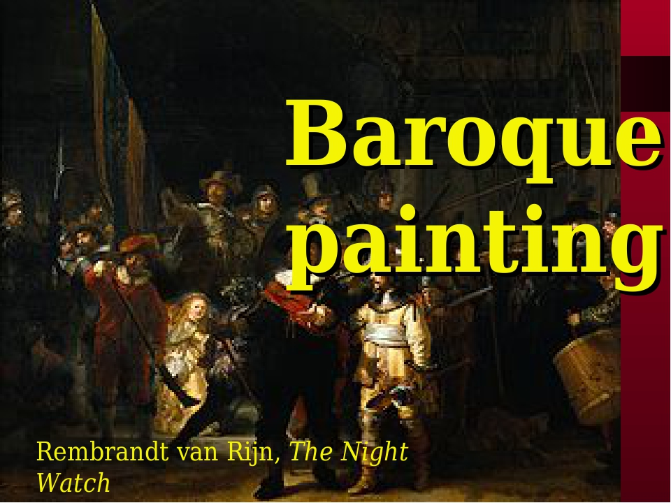 Baroque painting Rembrandt van Rijn, The Night Watch