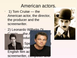 American actors. 1) Tom Cruise — the American actor, the director, the produc