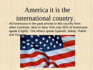 All Americans in the past arrived to this country from other countries. Now t
