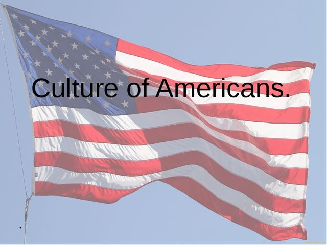 Culture of Americans.