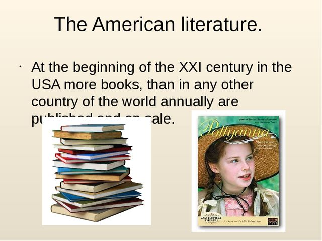 The American literature. At the beginning of the XXI century in the USA more...