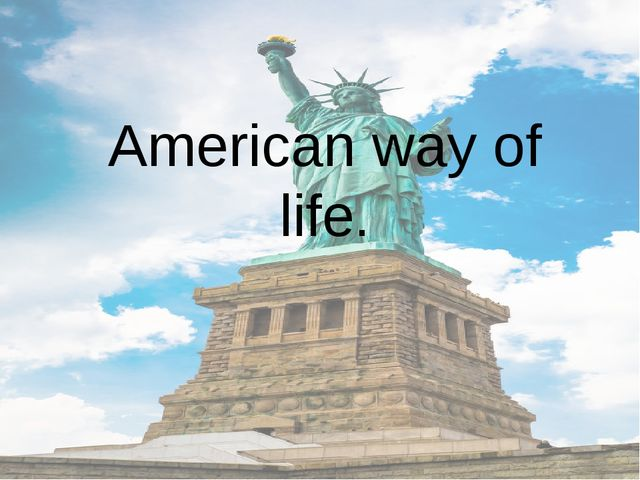 American way of life.
