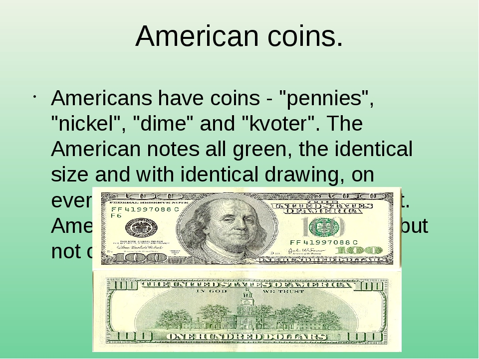 "American coins. Americans have coins - ""pennies"", ""nickel"", ""dime"" and ""kvote..."