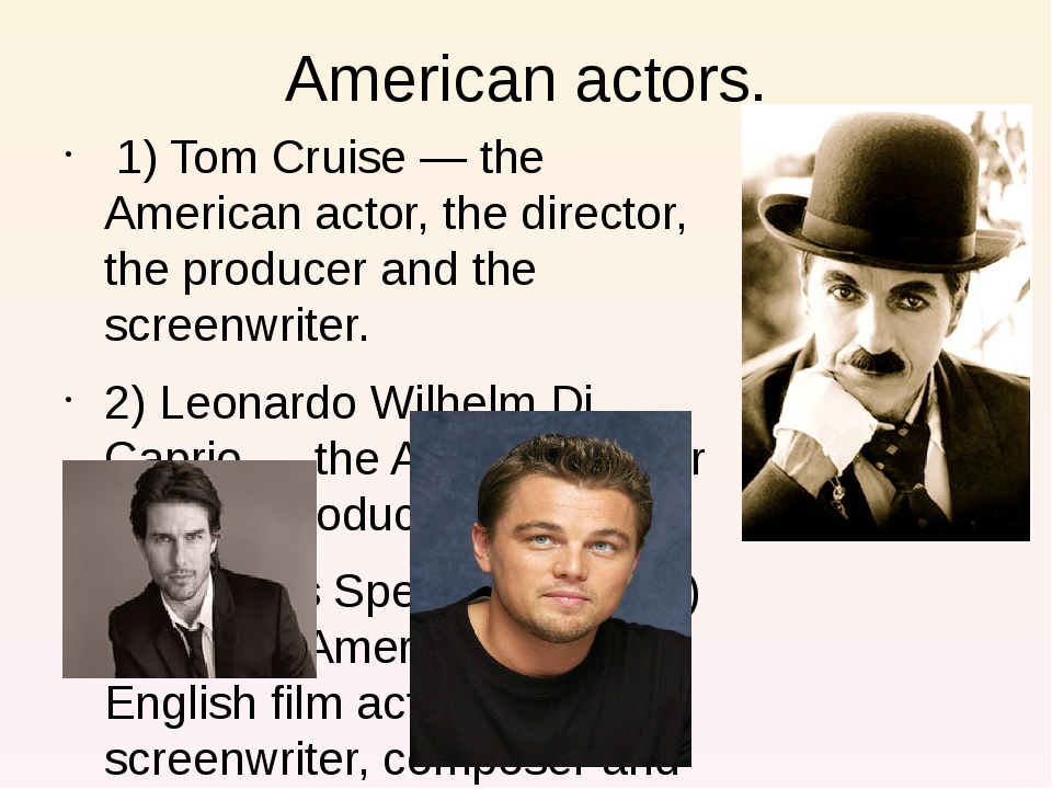 American actors. 1) Tom Cruise — the American actor, the director, the produc...
