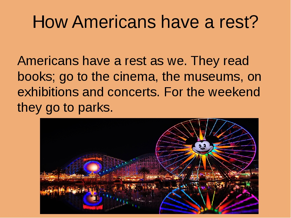 How Americans have a rest? Americans have a rest as we. They read books; go t...