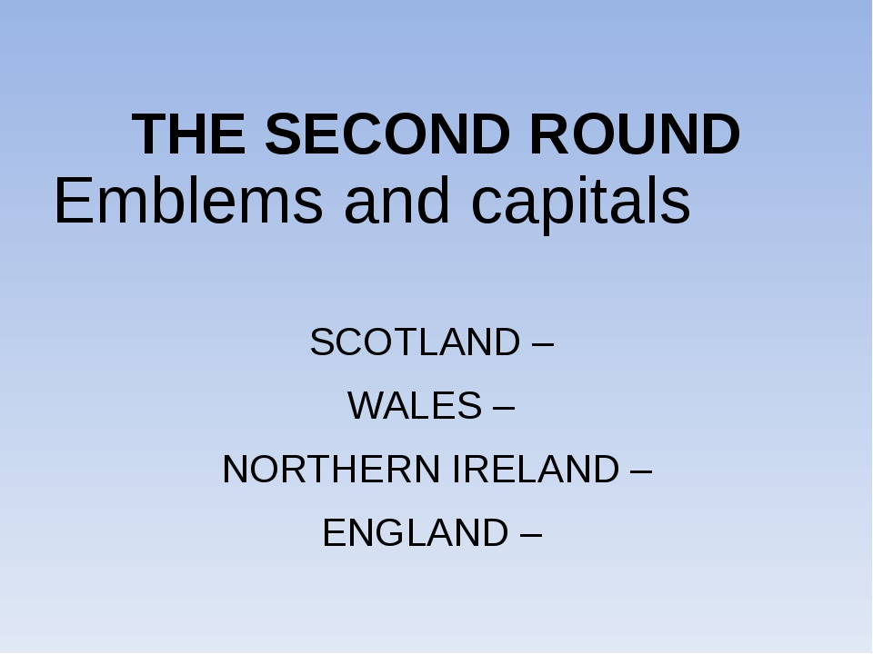 THE SECOND ROUND Emblems and capitals SCOTLAND – WALES – NORTHERN IRELAND –...
