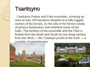 Tsaritsyno Tsaritsyno Palace and Park ensemble, covering an area of over 100