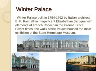 Winter Palace Winter Palace built in 1754-1762 by Italian architect B. F. Ras