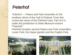 Peterhof Peterhof — Palace and Park ensemble on the southern shore of the Gu