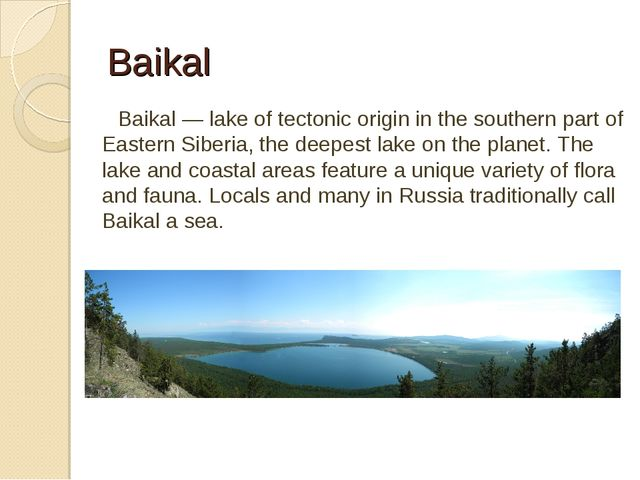 Baikal Baikal — lake of tectonic origin in the southern part of Eastern Siber...