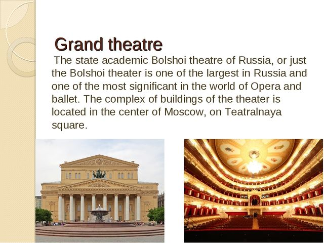 Grand theatre The state academic Bolshoi theatre of Russia, or just the Bols...