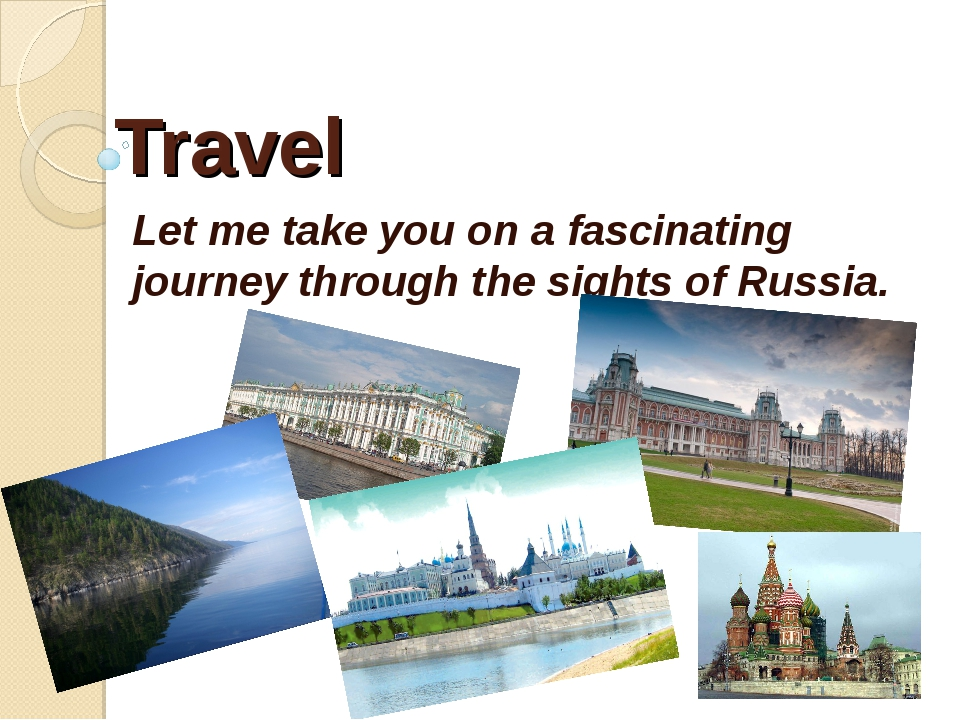 Travel Let me take you on a fascinating journey through the sights of Russia.