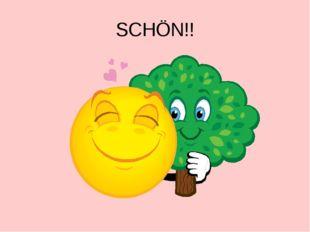SCHÖN!!