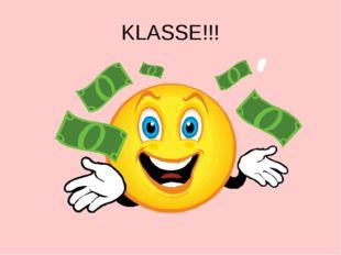 KLASSE!!!