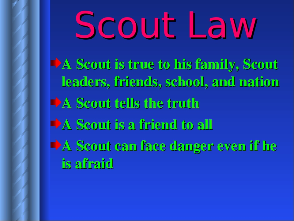 Scout Law A Scout is true to his family, Scout leaders, friends, school, and...