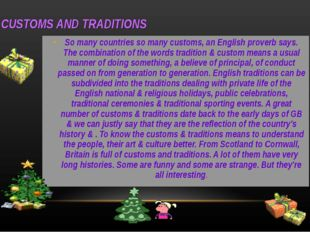 CUSTOMS AND TRADITIONS So many countries so many customs, an English proverb