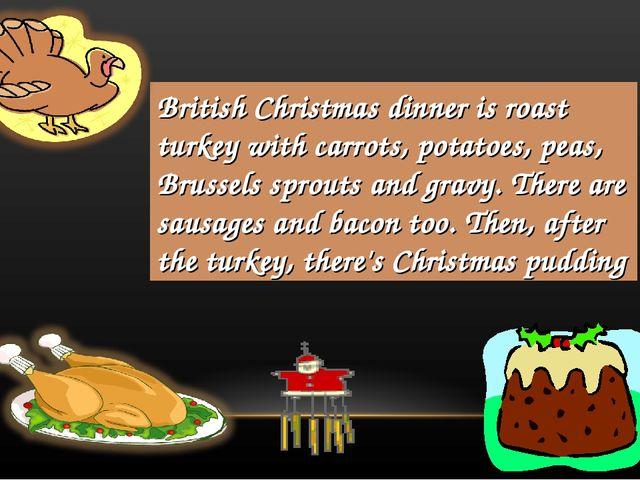 British Christmas dinner is roast turkey with carrots, potatoes, peas, Brusse...