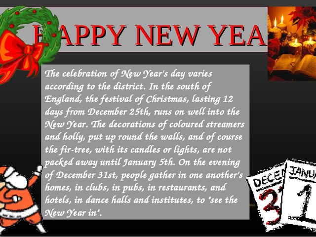 HAPPY NEW YEAR The celebration of New Year's day varies according to the dist...