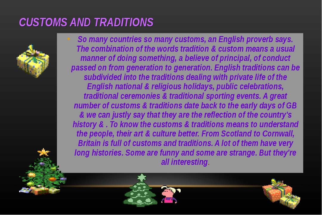 CUSTOMS AND TRADITIONS So many countries so many customs, an English proverb...