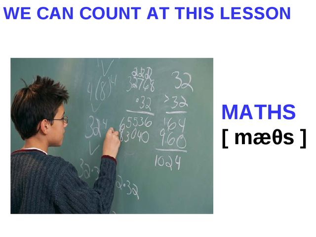WE CAN COUNT AT THIS LESSON MATHS [ mæθs ]