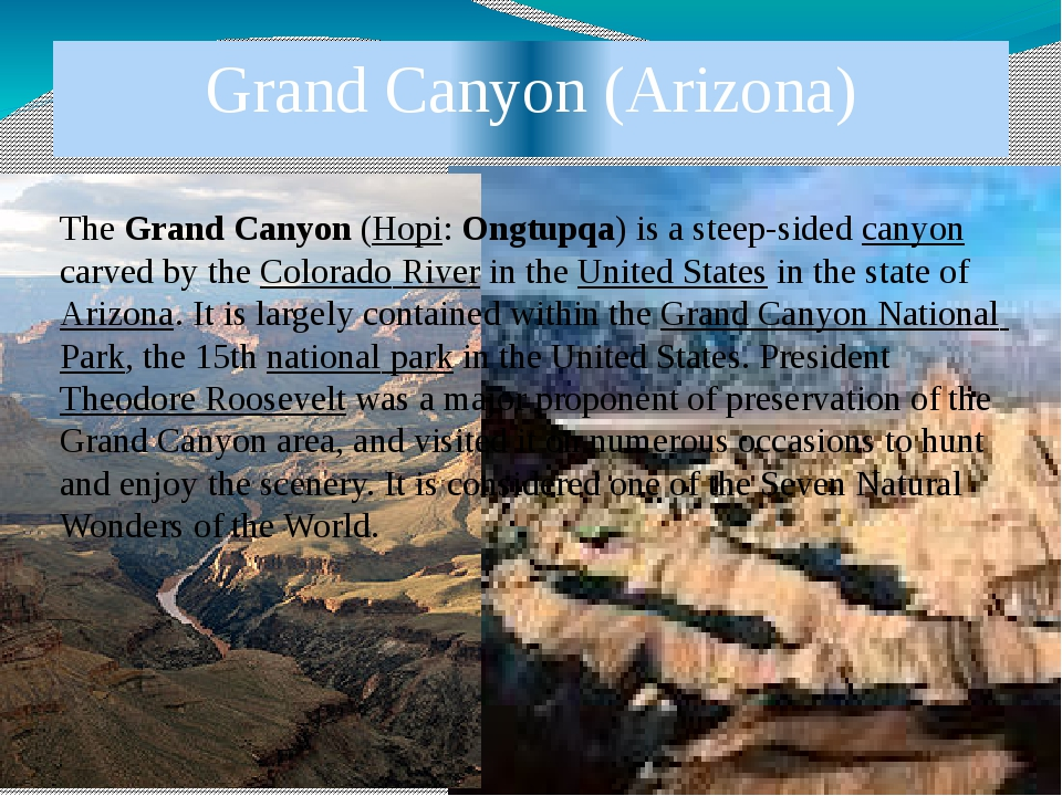 Grand Canyon (Arizona) The Grand Canyon (Hopi: Ongtupqa) is a steep-sided can...
