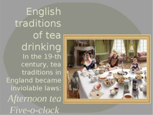 English traditions of tea drinking In the 19-th century, tea traditions in En
