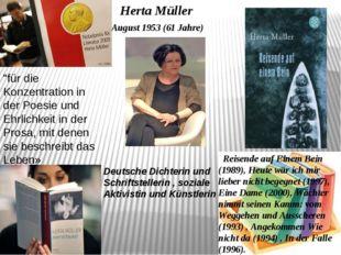 Herta Müller 17. August 1953 (61 Jahre) Reisende auf Einem Bein (1989), Heute