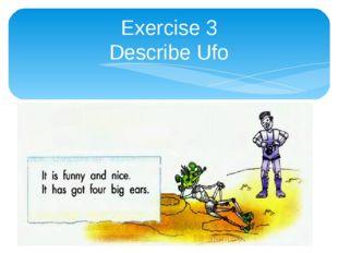 Exercise 3 Describe Ufo