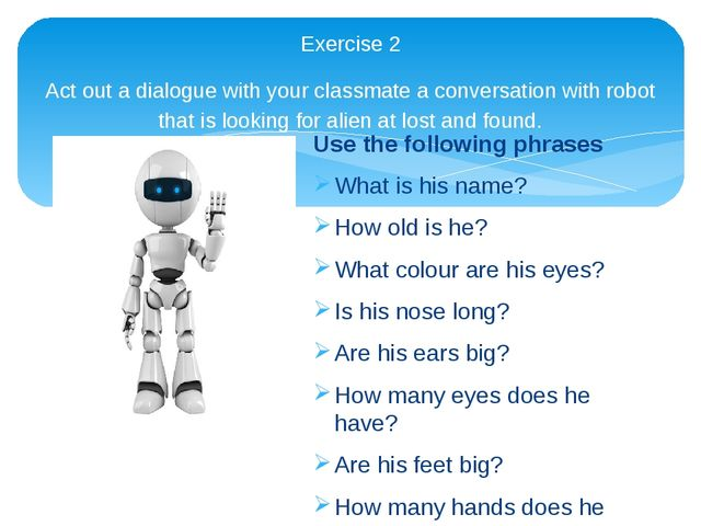 Exercise 2 Act out a dialogue with your classmate a conversation with robot t...