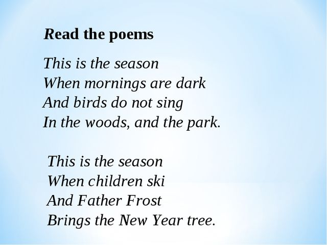 Read the poems This is the season When mornings are dark And birds do not si...