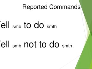 Tell smb to do smth Tell smb not to do smth Reported Commands