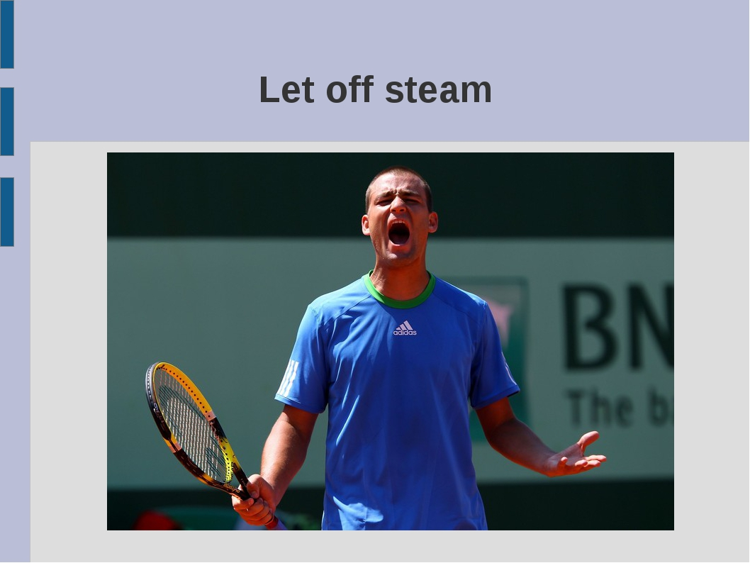 Let off steam