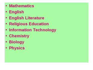 Mathematics English English Literature Religious Education Information Techno