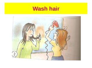 Wash hair