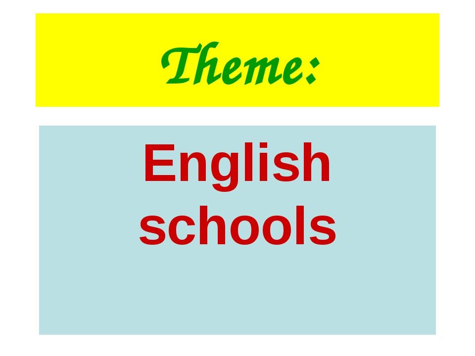 Theme: English schools