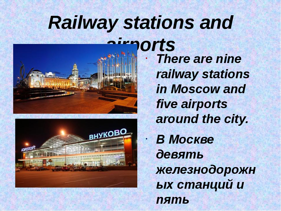 Railway stations and airports There are nine railway stations in Moscow and f...